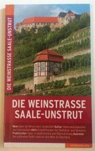 """Der vordere Buchdeckel des Reiseführers """"Die Weinstrasse Saale-Unstrut"""" aus dem Mitteldeutschen Verlag. © 2017, Münzenberg Medien, Foto: Stefan Pribnow"""