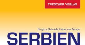 """""""Serbien, Kultur und Natur zwischen Vojvodina und Balkangebirge"""" von Birgitta Gabriela Hannover Moser."""