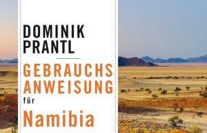 """Dominik Prantl: """"Gebrauchsanweisung für Namibia"""""""
